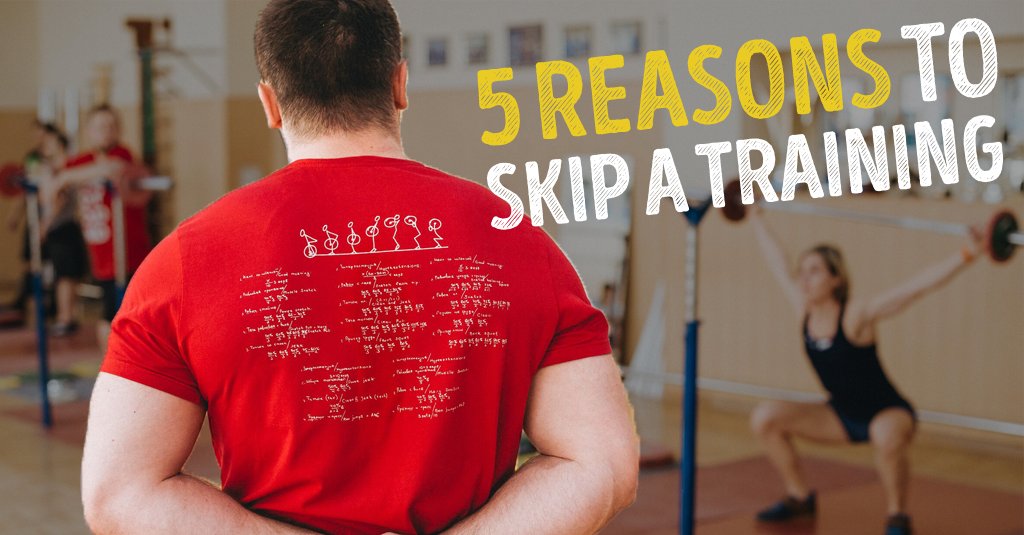 5 REASONS TO SKIP A TRAINING