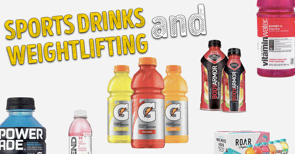 SPORTS DRINKS and WEIGHTLIFTING