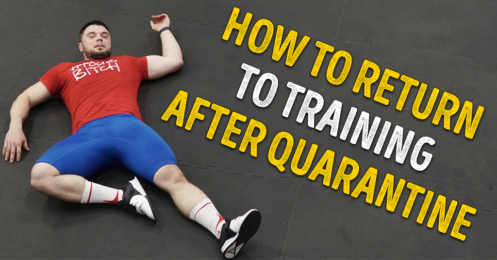 HOW TO RETURN TO TRAINING AFTER QUARANTINE