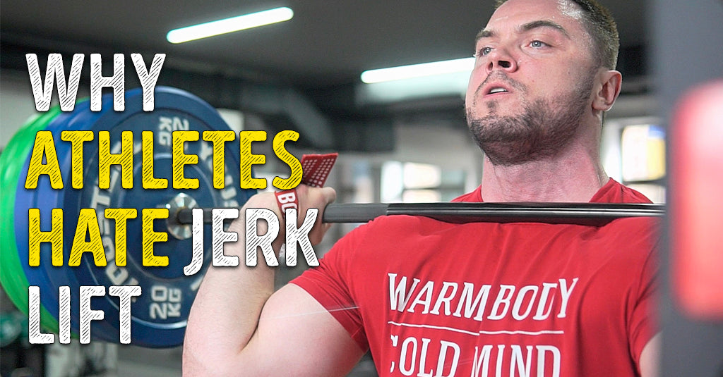 WHY ATHLETES HATE JERK LIFT