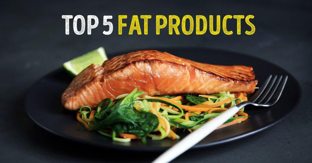 TOP-5 FAT PRODUCTS