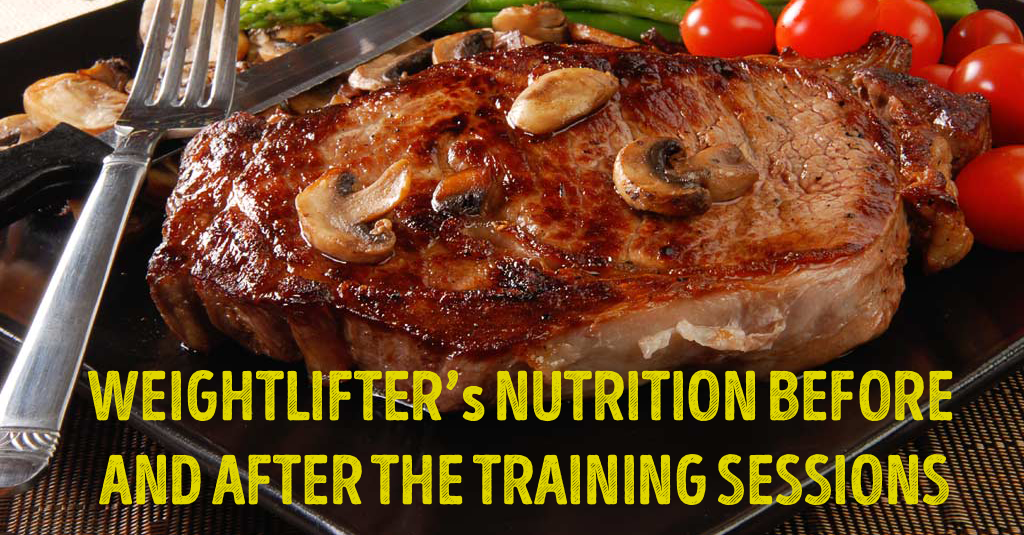 WEIGHTLIFTER's NUTRITION BEFORE AND AFTER THE TRAINING SESSIONS