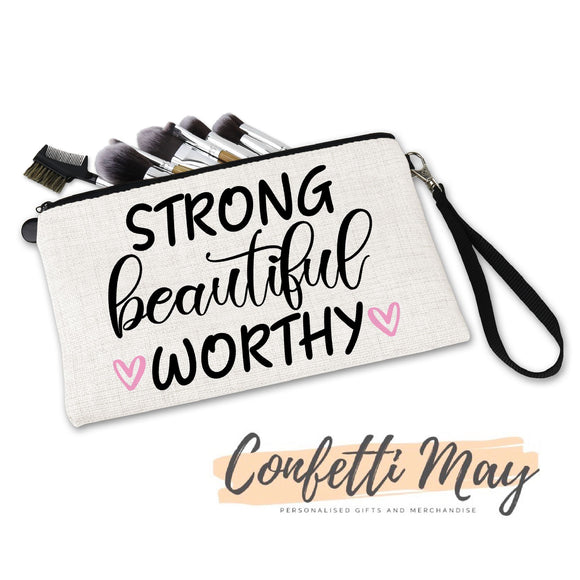 Makeup Bag - Strong, Beautiful, Worthy