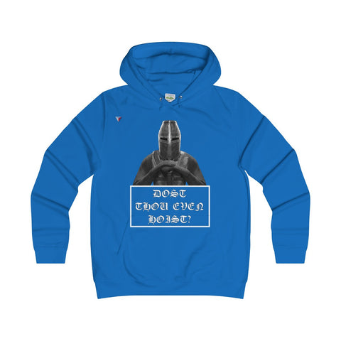 Dost Thou Even Hoist Gym Girlie Hoodie