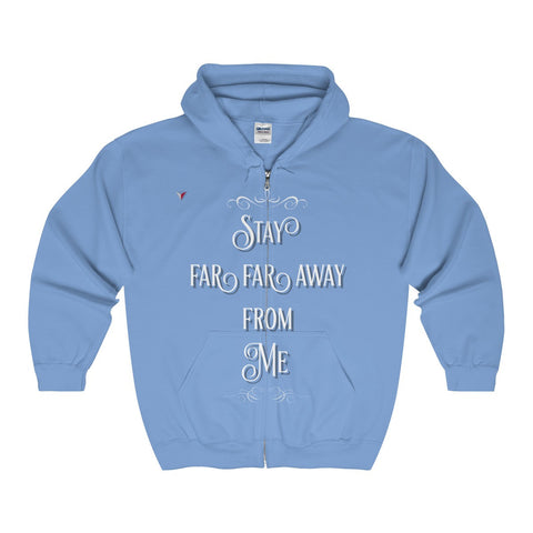 Stay Away Full Zip Hooded Sweatshirt