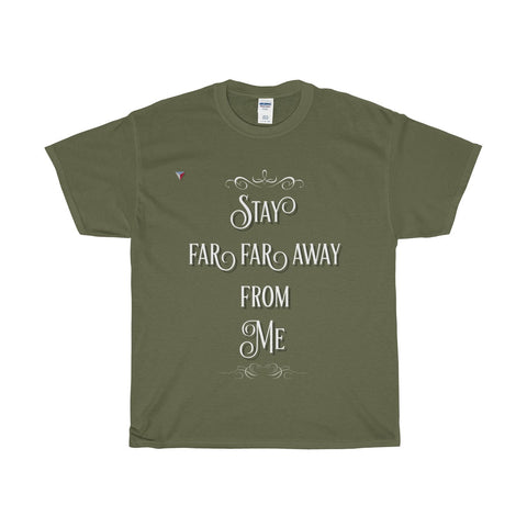 Stay Away Heavy Cotton T-Shirt