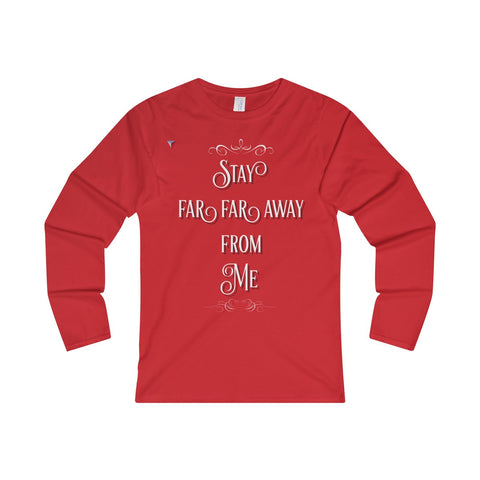 Stay Away Ladies' Long Sleeve T-Shirt