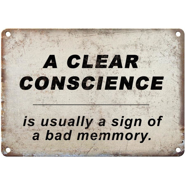 "10"" x 7"" Metal Sign - A CLEAR CONSCIENCE IS USUALLY A SIGN - Vintag Look"