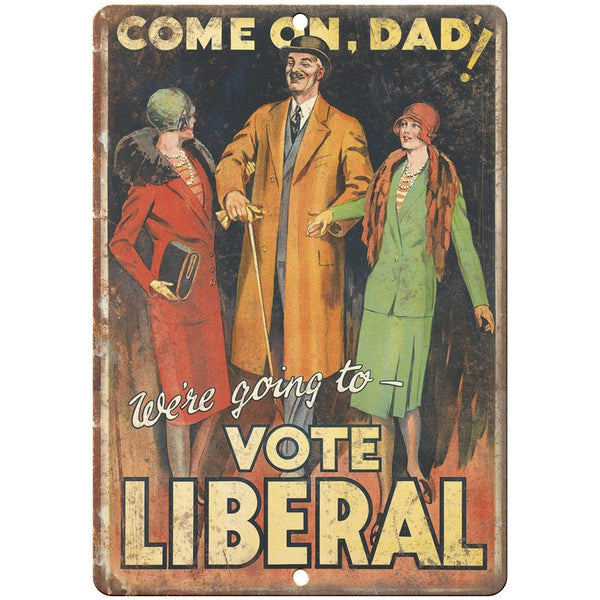 "Vote Liberal RARE Political Party Poster 10"" x 7"" Reproduction Metal Sign"