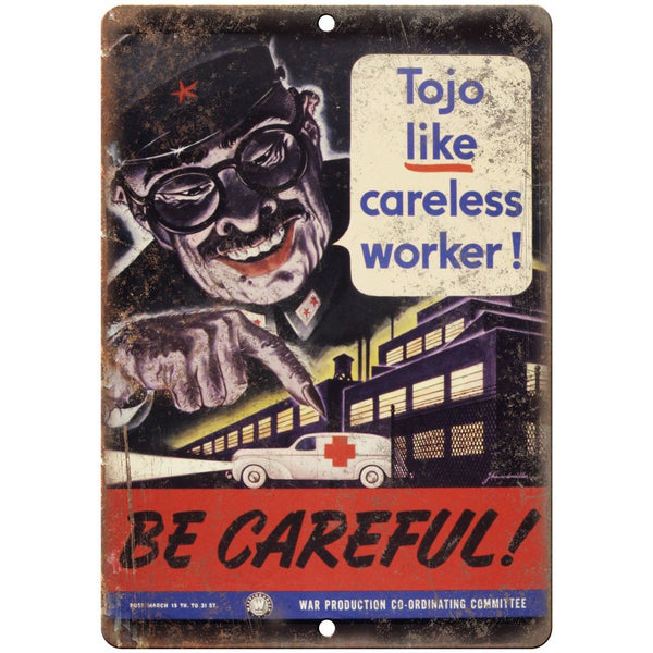 "Tojo Careless Worker War Production Committee 10""x7"" Reproduction Metal Sign M35"