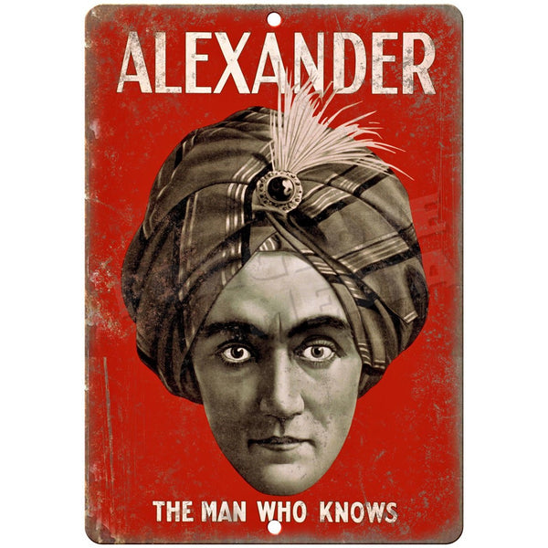 "Alexander The Man Who Knows Magician 10"" X 7"" Reproduction Metal Sign ZH136"