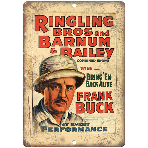 "Ringling Bros Frank Buck Bring Em Back Alive 10""X7"" Reproduction Metal Sign ZH93"