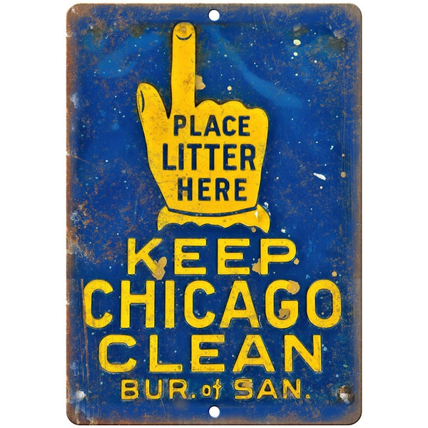 "Porcelain Look Keep Chicago Clean 10"" x 7"" Retro Look Metal Sign"