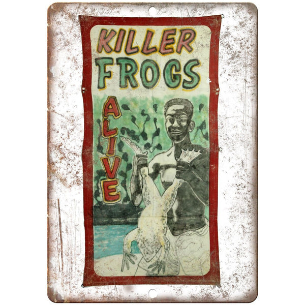 "ALIVE Circus Carnival Killer Frogs 10"" X 7"" Reproduction Metal Sign ZH97"