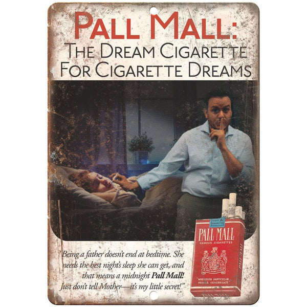 "Pall Mall Cigarette Tobacco Dreams Parody Ad 10""X7"" Reproduction Metal Sign Y14"