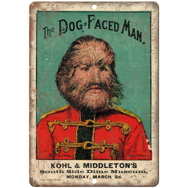 "Dog Faced Man Kohl & Middleton's Freak Show 10""X7"" Reproduction Metal Sign ZH40"