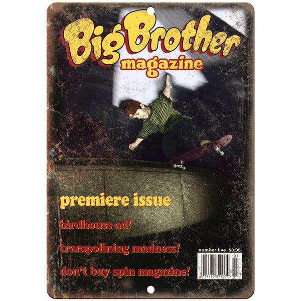 "Big Brother Magazine Premiere Issue Skateboard 10"" x 7"" Reproduction Metal Sign"
