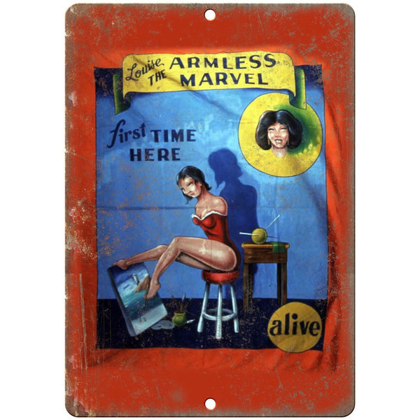 "Alive Circus Carnival Louise Armless Marvel 10""X7"" Reproduction Metal Sign ZH79"