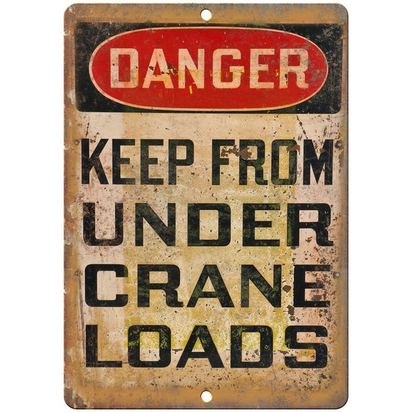 "Porcelain Look Danger Keep From Under Crane 10"" x 7"" Reproduction Metal Sign"
