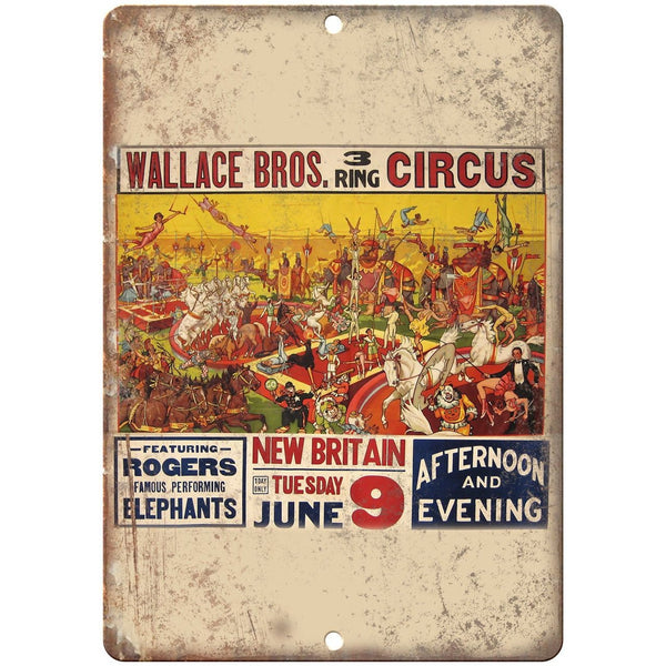"Wallace Bros Circus New Britain 10"" X 7"" Reproduction Metal Sign ZH96"