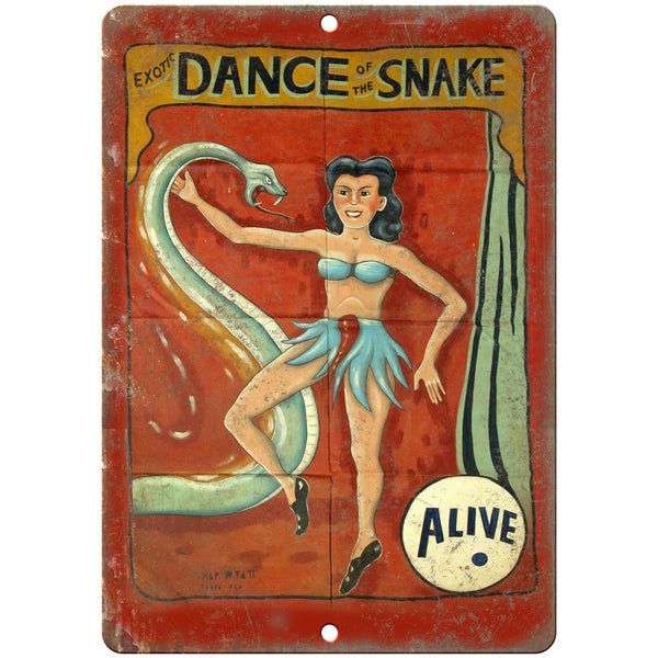 "Alive Exotic Dance of the Snake Circus 10"" X 7"" Reproduction Metal Sign ZH46"