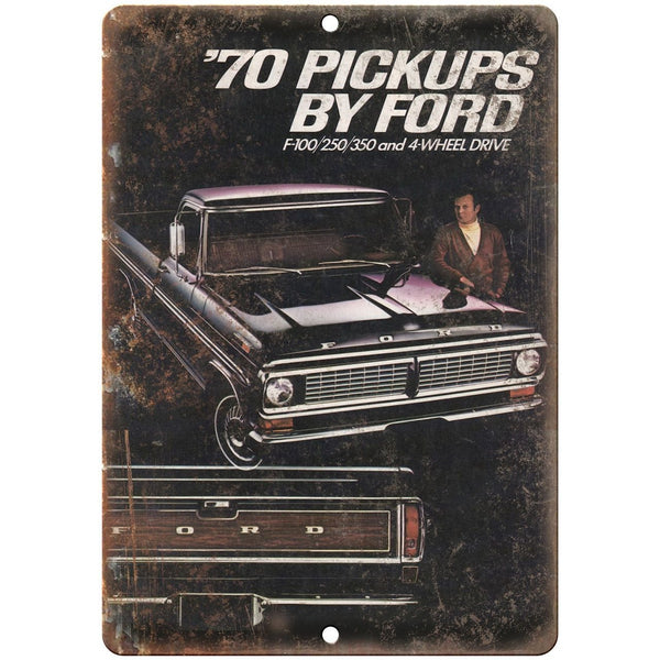 "1970 - Ford Pickup F100 F250 F350 Ad - 10"" x 7"" Retro Look Metal Sign"