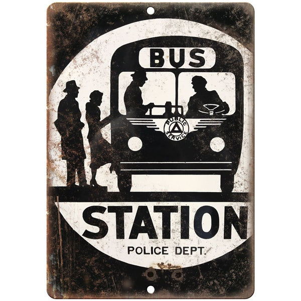 "Porcelain Look Bus Station Police Department 10"" x 7"" Reproduction Metal Sign"