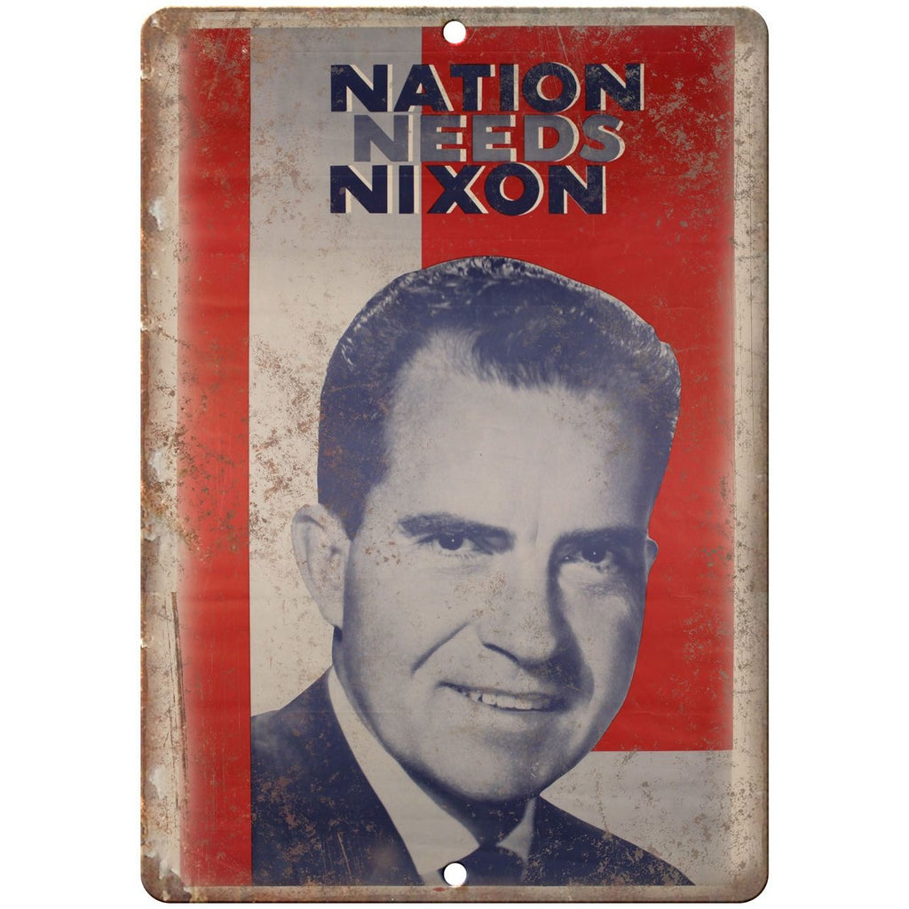 "Richard Nixon The Nation Needs Nixon Poster 10"" x 7"" Reproduction Metal Sign"