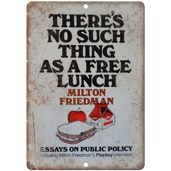 "Milton Friedman No Such Thing As A Free Lunch 10"" x 7"" Reproduction Metal Sign"