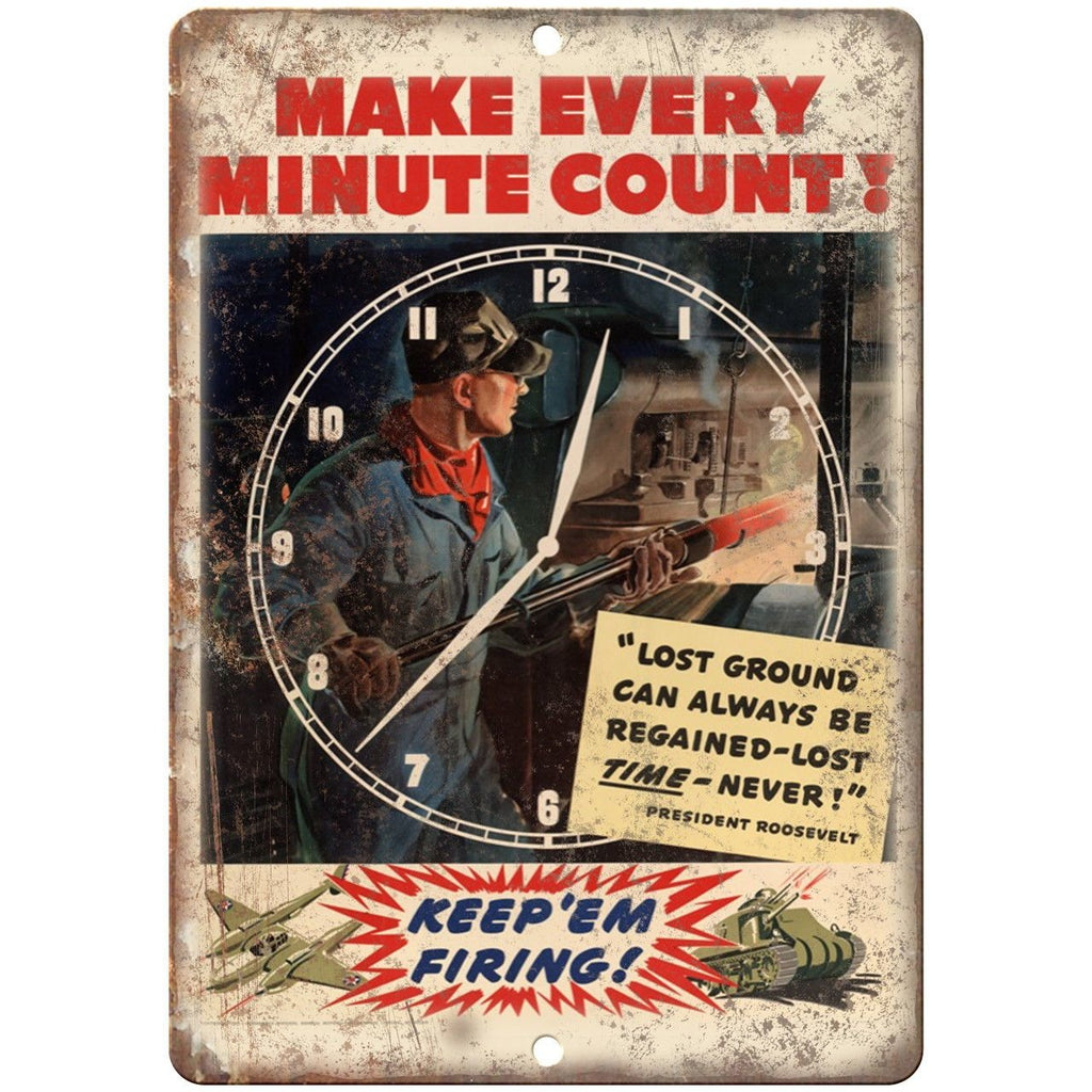 "Keep 'Em Firing Make Every Minute Count 10"" x 7"" Reproduction Metal Sign M04"