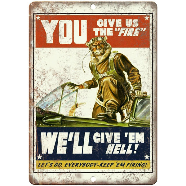 "We'll Give 'Em Hell Keep 'Em Firing WW2 10"" x 7"" Reproduction Metal Sign M15"