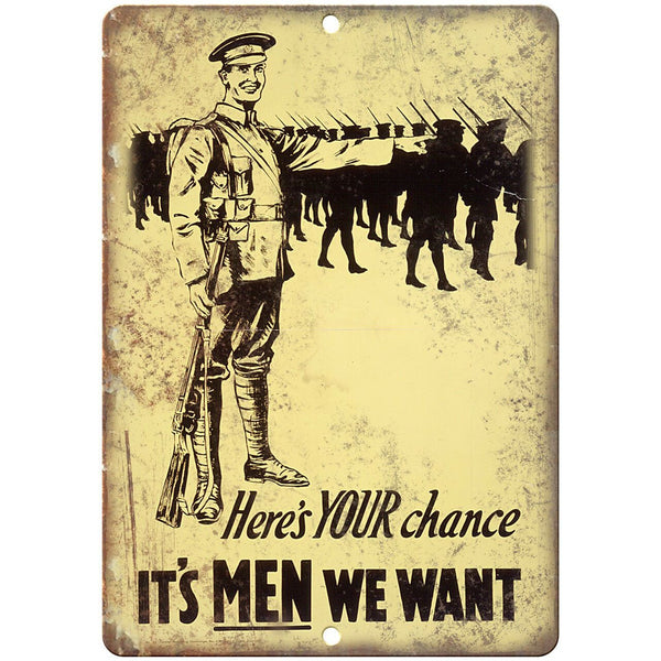 "Heres Your Chance its Men we Want 10"" x 7"" Reproduction Metal Sign M137"