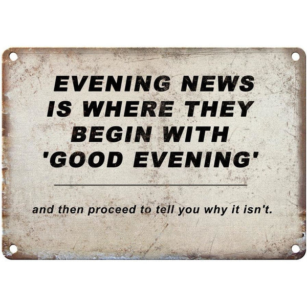 "EVENING NEWS funny sign 10"" x 7"" Reproduction Metal Sign"