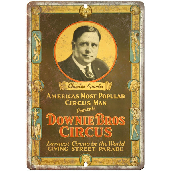 "Downie Bros Circus Charles Sparks Circus Man 10""X7"" Reproduction Metal Sign ZH30"