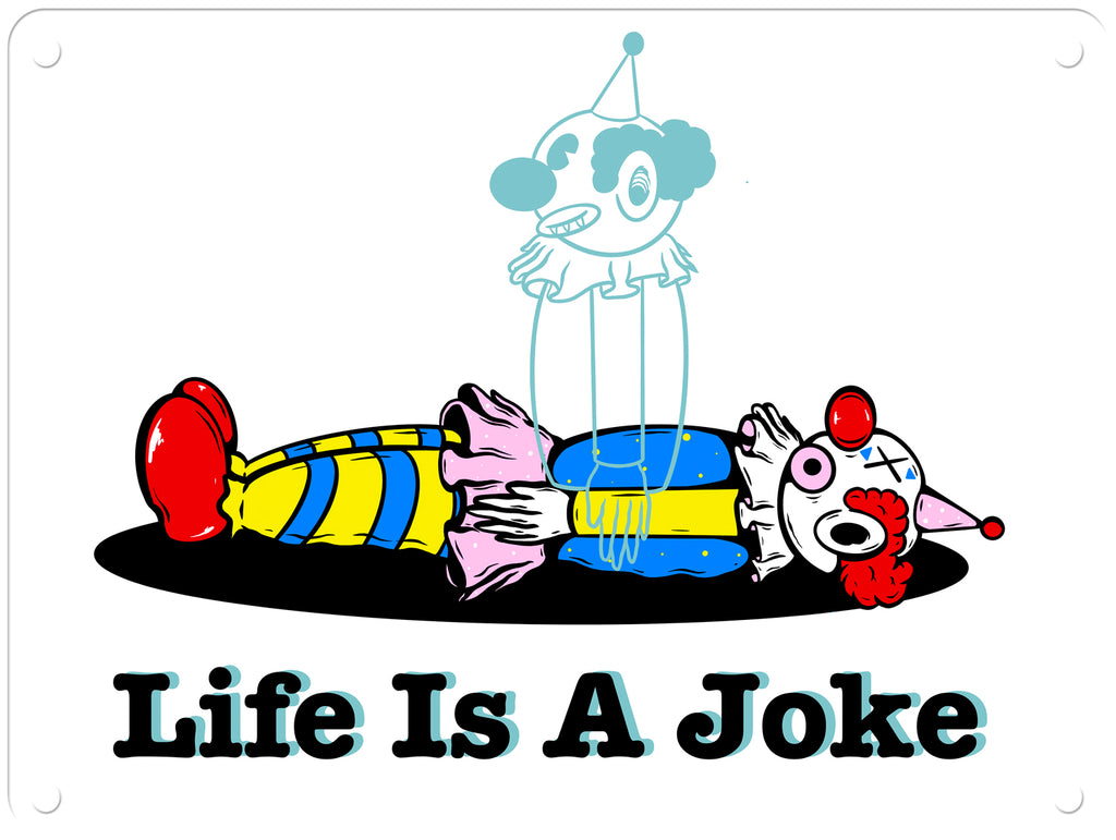 "Bakerzduzen - Life is a Joke  - 9"" x 12"" Metal Print"