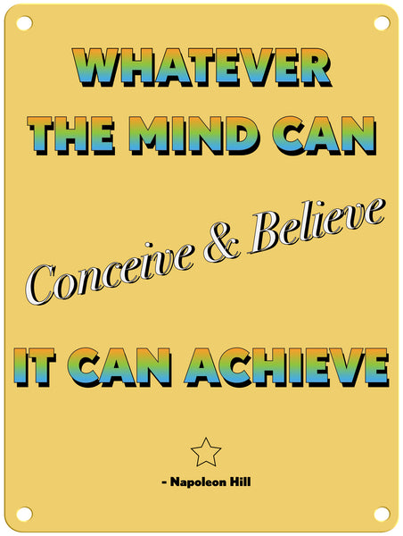 "Whatever the Mind can Conceive 9"" x 12"" Metal Sign"