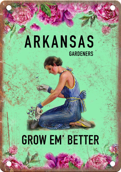 Arkansas Gardeners Grow Em' Better Metal Sign