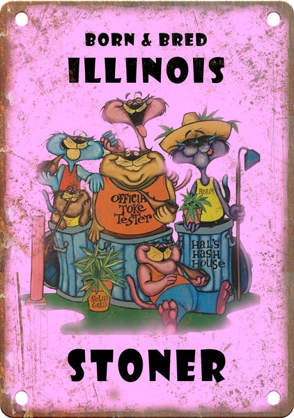 Illinois Born & Bred Stoner Metal Sign