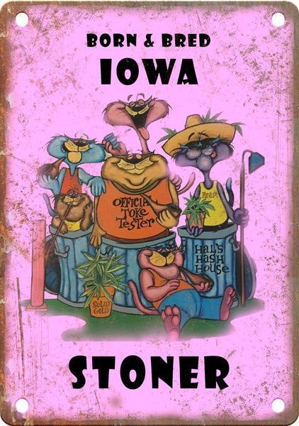 Iowa Born & Bred Stoner Metal Sign