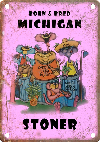 Michigan Born & Bred Stoner Metal Sign
