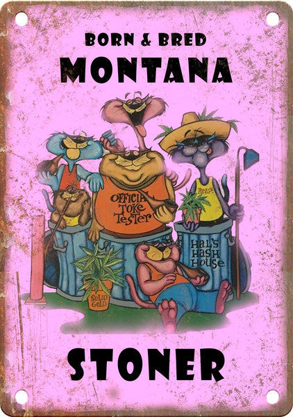 Montana Born & Bred Stoner Metal Sign