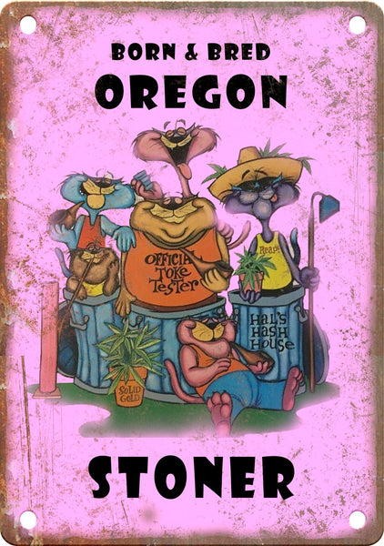 Oregon Born & Bred Stoner Metal Sign