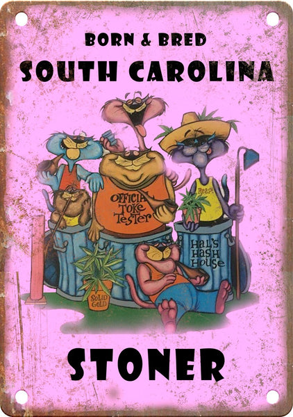 South Carolina Born & Bred Stoner Metal Sign