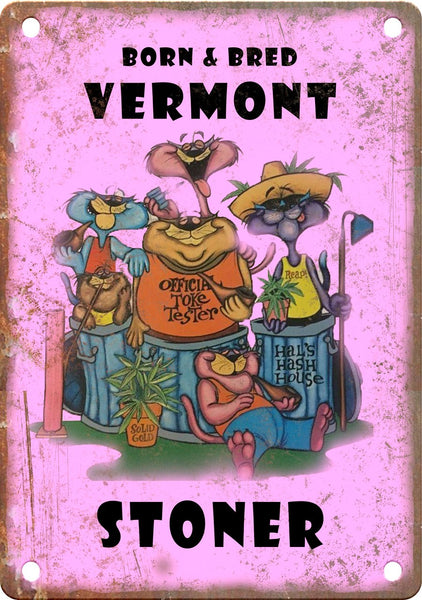 Vermont Born & Bred Stoner Metal Sign