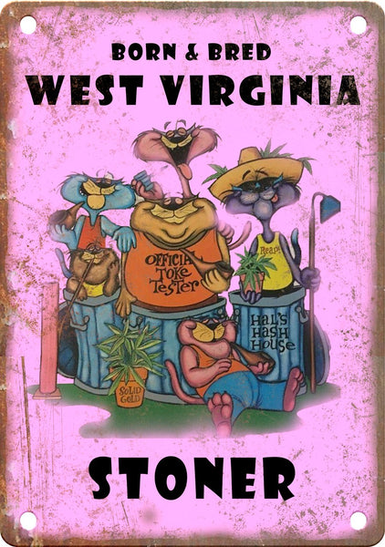 West Virginia Born & Bred Stoner Metal Sign