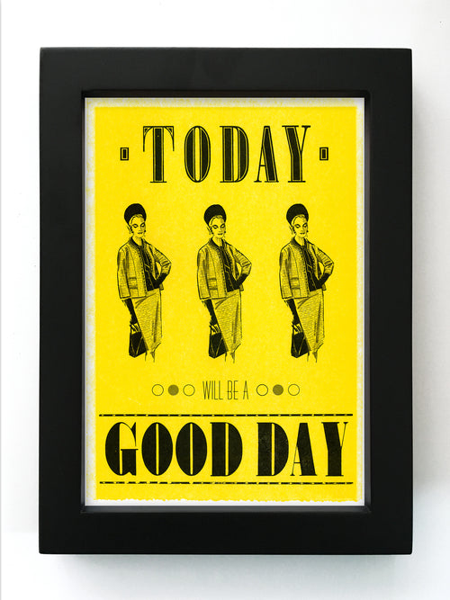 "Today Will Be a Good Day (Female)  5"" x 7"" Framed Reproduction"