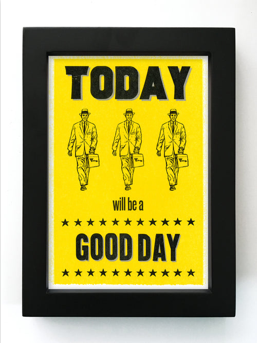 "Today Will Be a Good Day (Male) 5"" x 7"" Framed Reproduction"