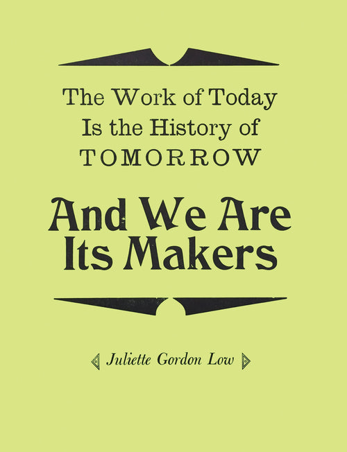 Empowering Quote by Girl Scout Founder, Juliette Gordon Low