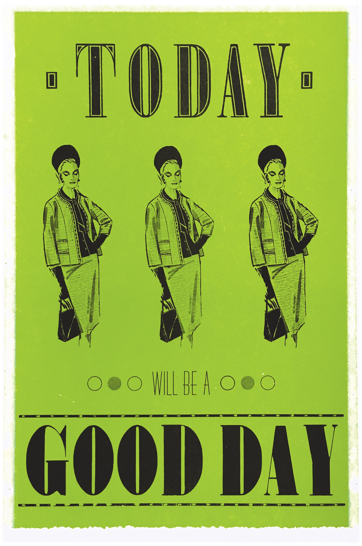 Today will be a good day positive motivational letterpress poster
