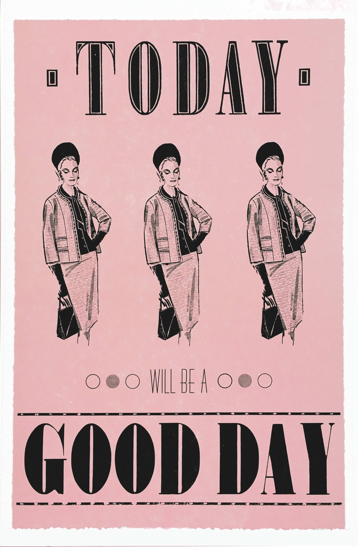 Today will be a good day positive motivational letterpress poster she persisted